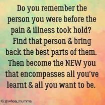 Monday's thought. Do you remember who you used to be before your illness? Get in touch it that person and find a new you. #chronicillness #chronicpain #beautyineveryday #whoamumma