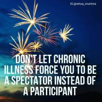 Be a #participant and enjoy life's special moments #chronicillness #chronicpain #beautyineveryday #whoamumma