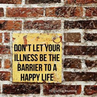 No matter what walls and barriers your illness puts up don't let them be a barrier to a happy life. You are strong enough. #chronicillness #chronicpain #invisibleillness #Parenting #spoonie #spoonieparent #beautyineveryday #whoamumma