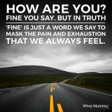 How often do you feel like you say you're 'fine' because it's easier than saying how you really feel? #chronicillness #chronicpain #spoonie #spoonieparent #whoamumma