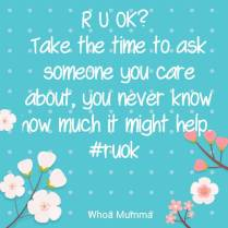 Today is R U OK? day and it's important to take the take to ask the question. You never know who needs it and how much it might help. #ruok #chronicillness #chronicpain #spoonie #spoonieparent #Parenting #mentalhealth #whoamumma